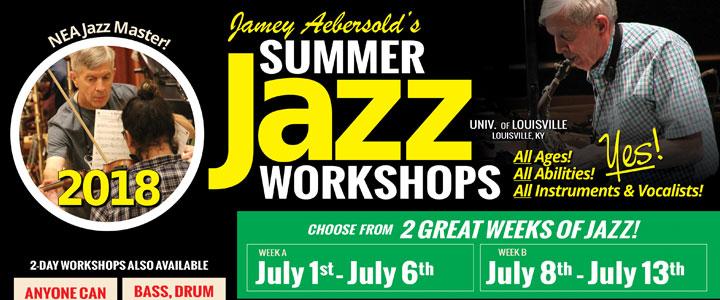 2018 Jamey Aebersold Summer Jazz Workshops at the University of Louisville