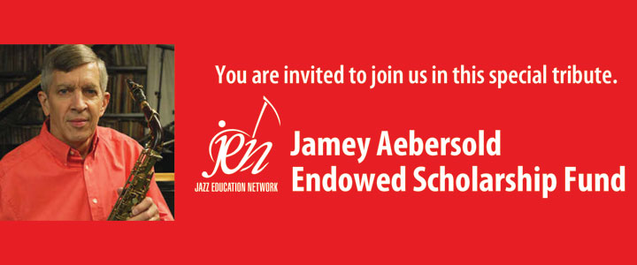 Jamey Aebersold Endowed Scholarship Fund